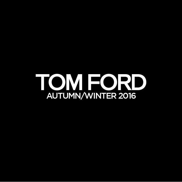 Tom Ford Takes the Lead at New York Fashion Week 2016